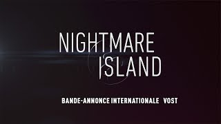 Nightmare island :  bande-annonce VOST