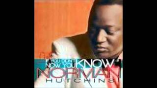 Norman Hutchins If You Didn't Know, Now You Know