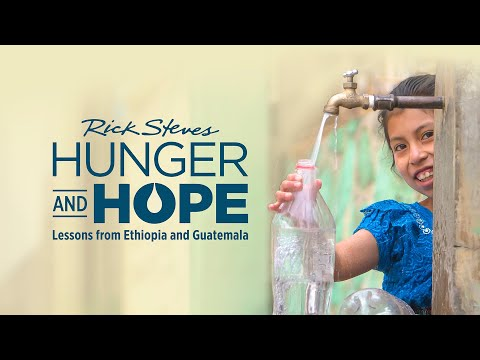 screenshot of youtube video titled Rick Steves Hunger and Hope: Lessons From Ethiopia and Guatemala | Promo