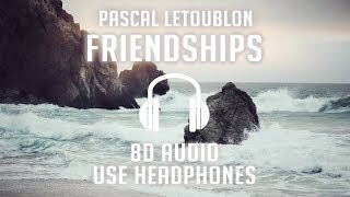pascal-letoublon-friendships-8d-audio-%f0%9f%8e.jpg