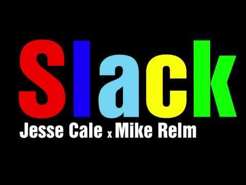 Jesse Cale x Mike Relm - Slack