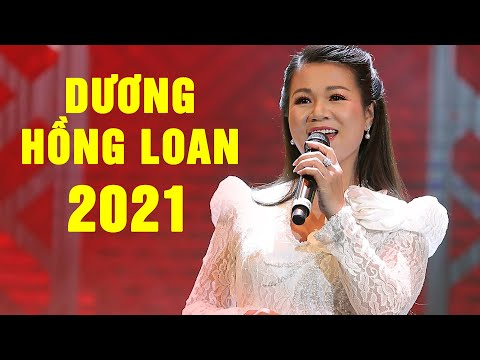 Dương Hồng Loan Mới Nhất 2021 | Tuyệt Phẩm Trữ Tình Hay Nhất Mọi Thời Đại #TTQH