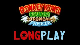 Donkey Kong Country - Tropical Freeze : Longplay
