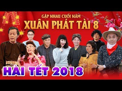 HÀI TẾT MỚI NHẤT 2018 | XUÂN PHÁT TÀI 8 - GẶP NHAU CUỐI NĂM - HOÀI LINH, XUÂN HINH  FULL HD