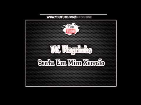 Baixar Mc Magrinho (Remix) Senta ni mim Xerecão (Oficial)