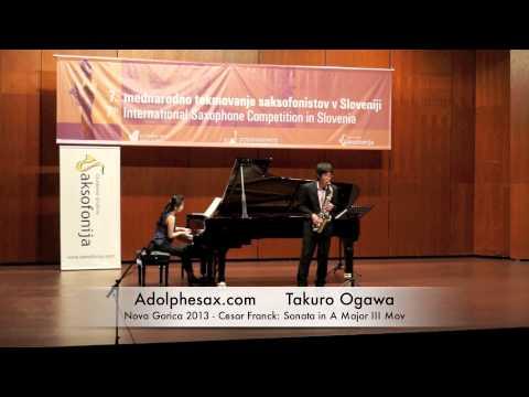 Takuro Ogawa - Nova Gorica 2013 - Cesar Franck: Sonata in A Major III Mov
