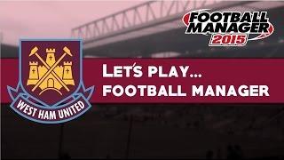 Let's Play FM15! West Ham Utd - Episode 14 Last Episode?
