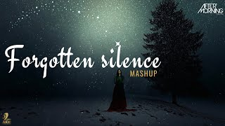 Forgotten Silence Mashup | B Praak | Aftermorning Chillout (Where Did You Go When I Needed You)