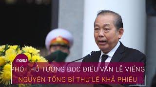 Điếu văn tang lễ Nguyên Tổng Bí thư Lê Khả Phiêu | VTC Now