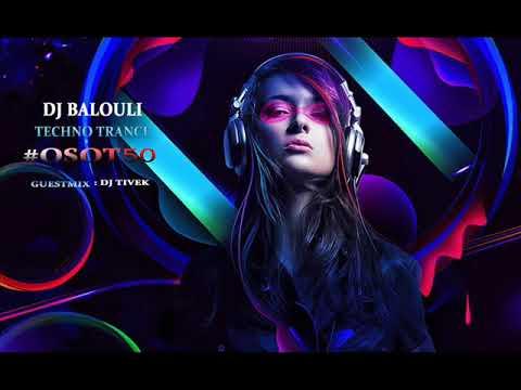 Welcome to Techno Trance 2019 @ DJ Balouli Guest Mix DJ Tivek #OSOT50