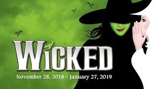 WICKED | November 28, 2018 – January 27, 2019