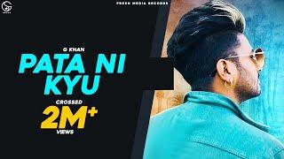 Pata Ni Kyu – G Khan Video HD