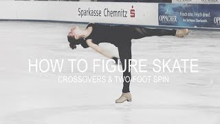 How To Figure Skate ❤ CROSSOVERS & TWO-FOOT SPIN