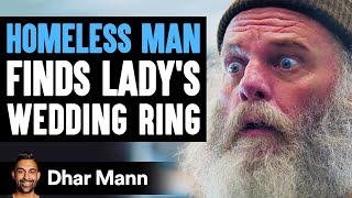 Homeless Man Finds A Woman's Wedding Ring, Ending Is Shocking   Dhar Mann