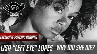 """Psychic Reading - Lisa """"Left Eye"""" Lopes - The Life And Death of a Legend"""