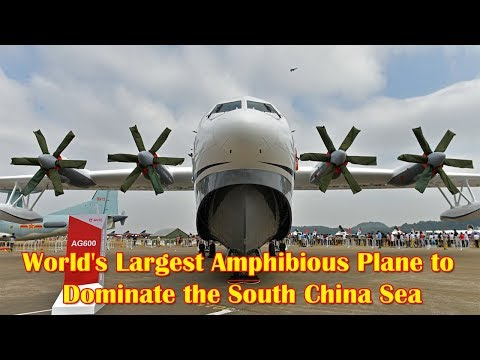 Will China Use the World's Largest Amphibious Plane to Dominate the South China Sea?