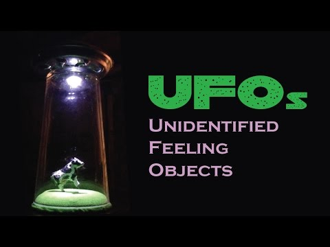 UFOs - Unidentified Feeling Objects