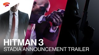 Hitman 3 - Official Announcement Trailer | Stadia