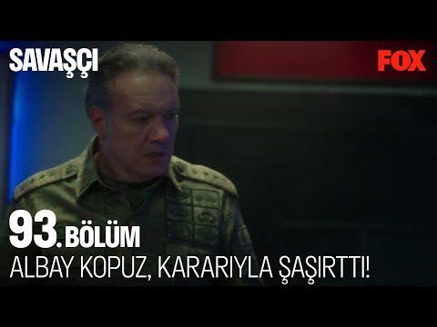 Albay Kopuz, kararıyla şaşırttı!  Savaşçı 93. Bölüm