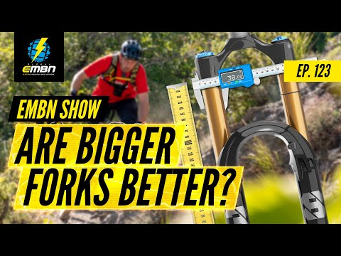 Are Bigger Forks Better? | The EMBN Show Ep: 123
