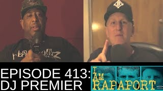 I Am Rapaport Stereo Podcast Episode 413 - DJ Premier (Video)