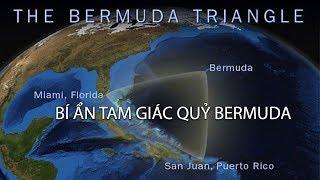 Bí ẩn tam giác quỷ BERMUDA | Khám phá thế giới (Thuyết Minh)