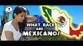 If Mexican isn't a Race, then what Race are they? Race of Hispanics and Latinos