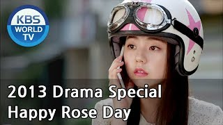Happy Rose Day | Happy 로즈데이 [2013 Drama  Special / ENG / 2013.08.30]