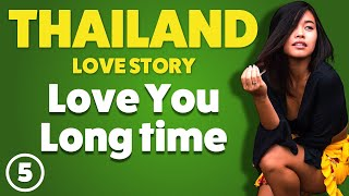 Love me Long Time A Love Story From Thailand Part 5