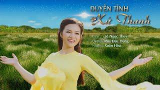 MV DUYÊN TÌNH XỨ THANH   LÊ NGỌC THÚY (OFFICIAL-4K ) con gái Xứ Thanh duyên dáng hiền lành !