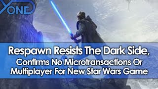 Star Wars Jedi Fallen Order Has No Microtransactions Or Multiplayer, Respawn Confirms