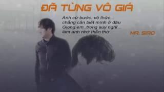 [ Lyrics ] Đã Từng Vô Giá - Mr.Siro