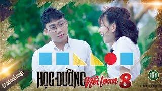PHIM CẤP 3 - Phần 8 : Tập 11 | Phim Vuông🔷 Giác🔻 Tròn🔴 Vuông🔷 2018 | Ginô Tống, Kim Chi, Lục Anh