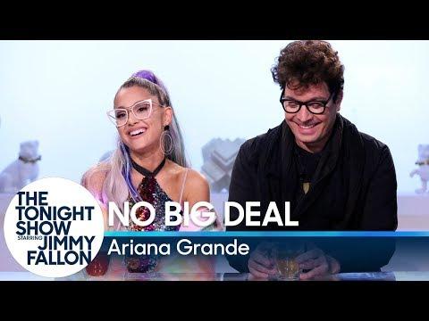 No Big Deal with Ariana Grande