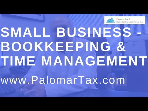Small Businesses - How To Manage Time & Money - San Diego Bookkeeping Accounting Firm
