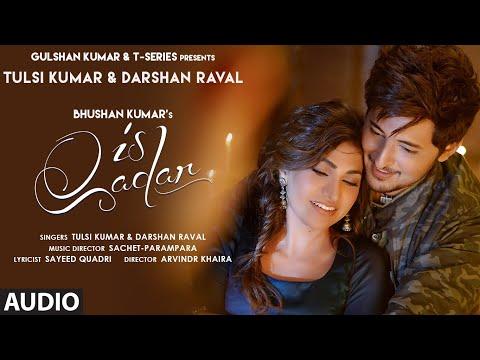 Is Qadar (Audio) | Tulsi Kumar, Darshan Raval | Sachet-Parampara | Sayeed Quadri | Arvindr K