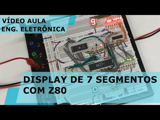 DISPLAY DE 7 SEGMENTOS COM Z80 | Vídeo Aula #228