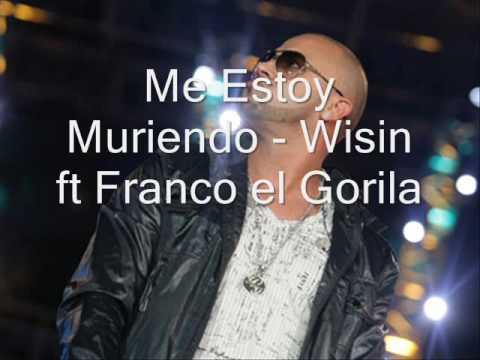 Me Estoy Muriendo - Wisin ft Franco el Gorila