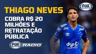 THIAGO NEVES COBRA R$ 20 MILHÕES E RETRATAÇÃO PÚBLICA DO ATLÉTICO-MG | FOX Sports Rádio