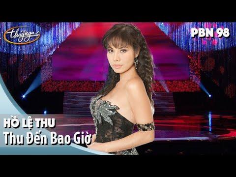 PBN 98 | Hồ Lệ Thu - Thu Đến Bao Giờ
