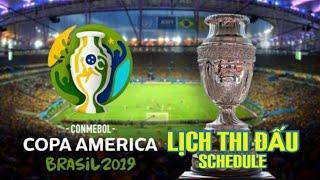 Lịch thi đấu Copa America 2019 (Brazil)