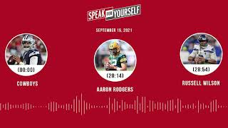 Cowboys, Aaron Rodgers, Russell Wilson | SPEAK FOR YOURSELF audio podcast (9.15.21)
