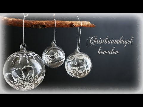 Christbaumkugeln bemalen * DIY * Christmas Ornament