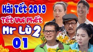 Hài Tết 2019 | Mr Lù 2 | Phim Hài Tết Mới Hay Nhất 2019 - Cười Vỡ Bụng
