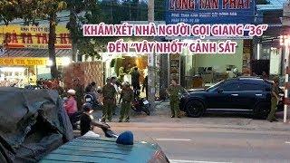 """Khám xét nhà ông Lương - người gọi Giang """"36"""" đến """"vây nhốt"""" cảnh sát trong ô tô"""