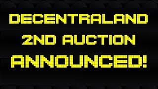 Second Decentraland Land Auction Announced! How to Prepare and What to Expect
