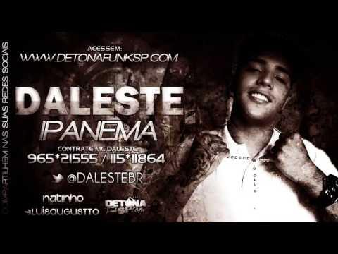 Baixar MC Daleste   Ipanema   Música Nova 2013 (Dj Wilton)