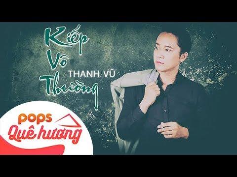 Kiếp Vô Thường | Thanh Vũ