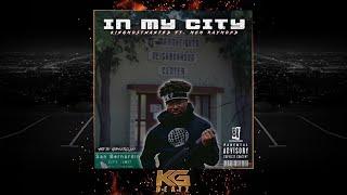 KingMostWanted ft. MCM Raymond - In My City [New 2019]