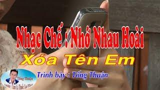 Xóa Tên Em - Nhạc Chế Nhớ Nhau Hoài | Tống Thuận | Giọng Ca Gây Nghiện